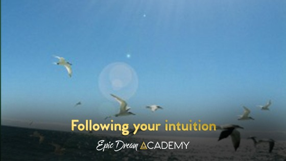 What following your intuition has to do with the meaning of your life