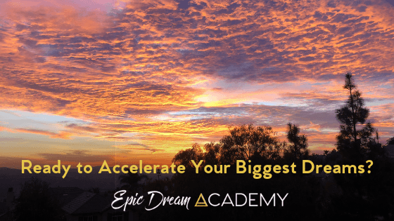 Ready to Accelerate Your Biggest Dreams?
